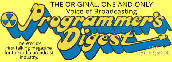 THE ORIGINAL, ONE AND ONLY Voice of Broadcasting The World's first talking magazine for the radio broadcast industry.